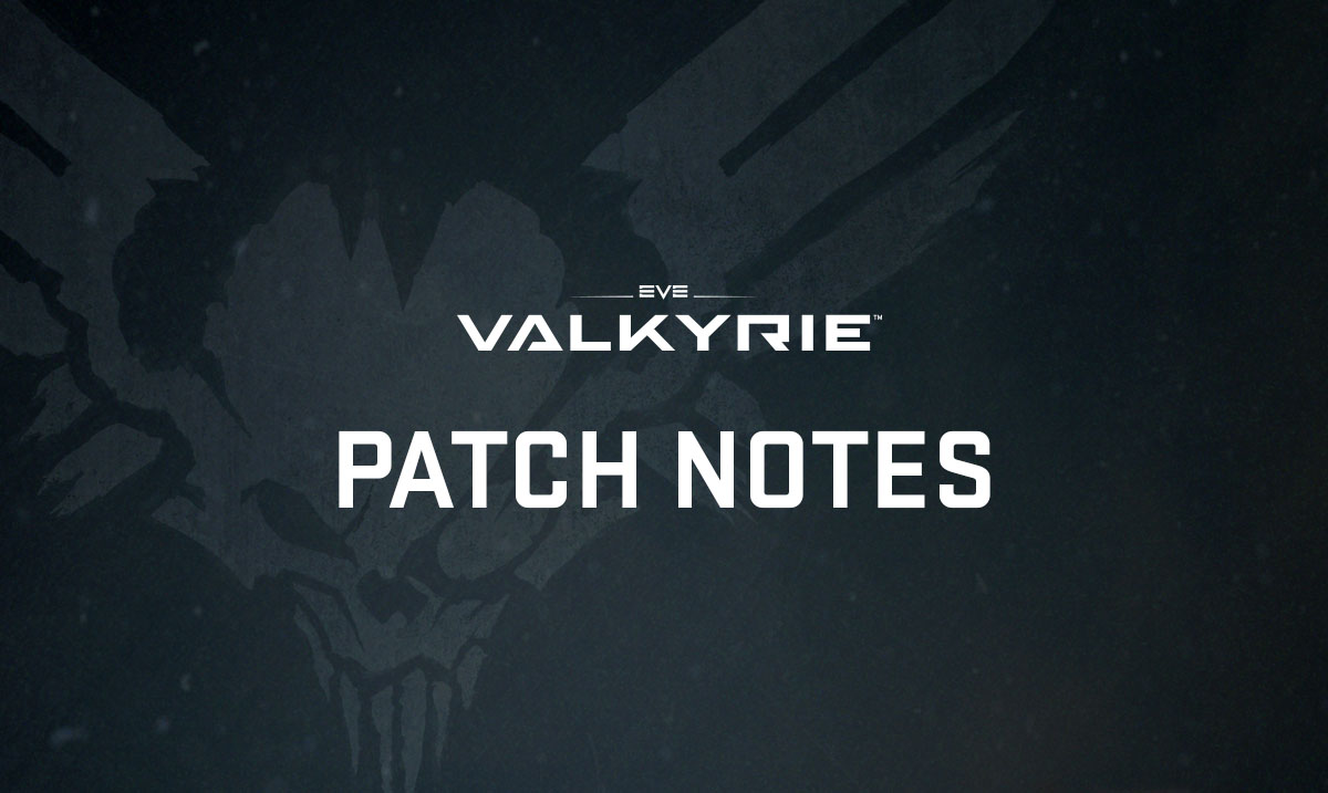 EVE: Valkyrie Patch Notes [2017_R3 1] - EVE: Valkyrie - Warzone